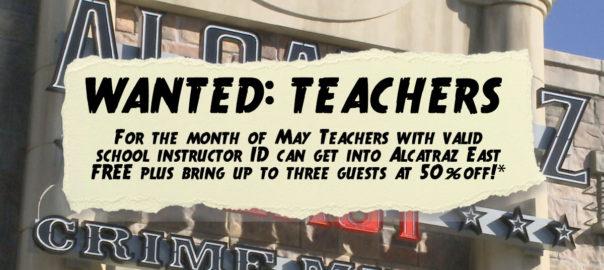 Teacher Appreciation Month at Alcatraz East: Click for event info.