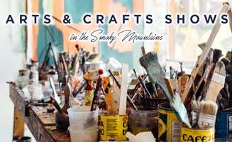 Arts and Crafts Shows in Pigeon Forge