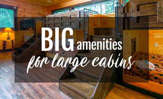 Big Amenities For Large Cabins In Pigeon Forge