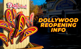 Dollywood Reopening Info: What You Need To Know: Click to view post