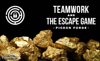 Teamwork & The Escape Game: Pigeon Forge: Click to read more.