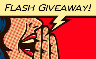 Flash Giveaway!: Click to read more.
