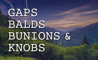 Gaps, Balds, Bunions, Knobs: Best Views In The Smoky Mountains: Click to read more