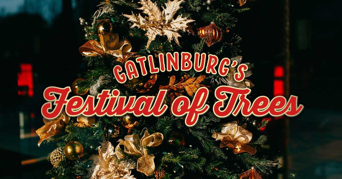 gatlinburgs festival of trees pigeonforgecom - When Does Gatlinburg Decorate For Christmas