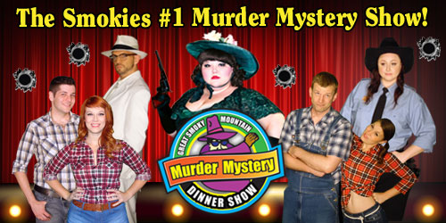 Ad - Great Smoky Mountain Murder Mystery Dinner Show: Click to visit website