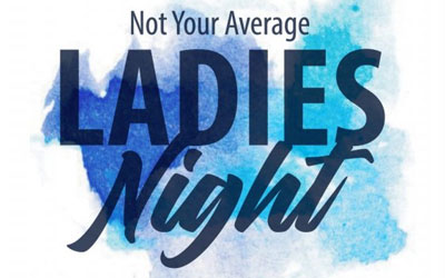 Not Your Average Ladies Night: Click for event info