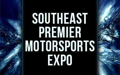 Southeast Premier Motorsports Expo: Click for event info.