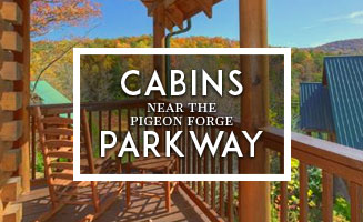 Cabins Near The Pigeon Forge Parkway: Click to read more
