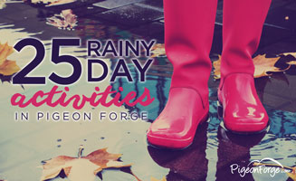 25 Rainy Day Activities in Pigeon Forge: Click to view post