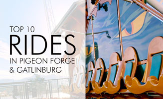 Top 10 Rides in Pigeon Forge & Gatlinburg: Click to read more.