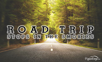 Road Trip Stops In The Smokies: Click to read more.