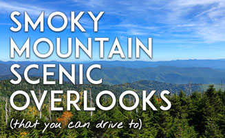Best Scenic Views In The Smoky Mountains & Gatlinburg