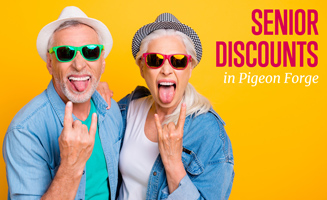 Super Cool Senior Discounts In Pigeon Forge