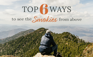 6 Ways to See the Smokies from Above