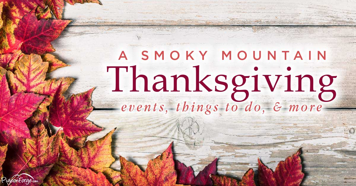 Thanksgiving In Pigeon Forge Events Things To Do