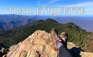 Trail Etiquette For Hikers In The Great Smokies: Click to read more.