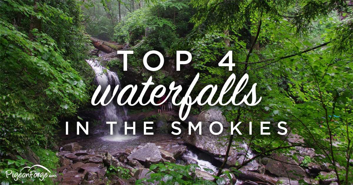 Top 4 Waterfalls In The Smokies Pigeonforge Com